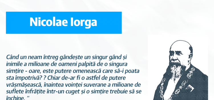 Oamenii unirii: Nicolae Iorga