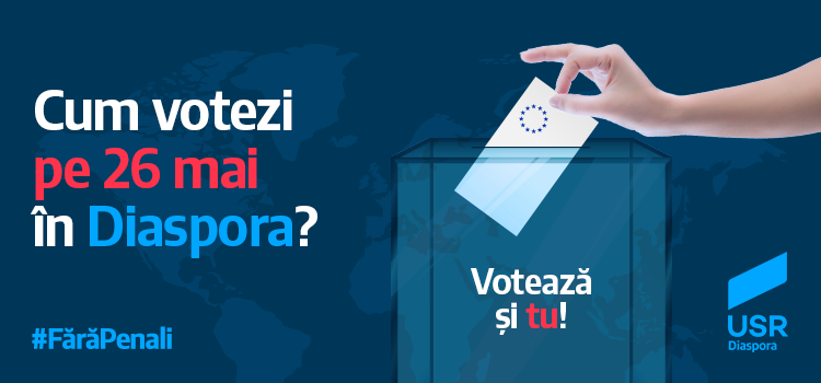 Cum votați în diaspora la alegerile Europarlamentare pe 26 mai?