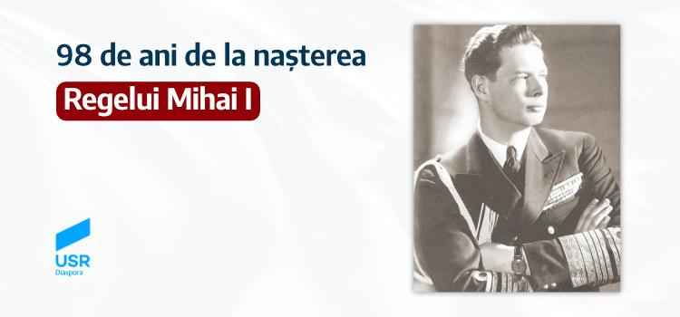 98 de ani de la nașterea Regelui Mihai I